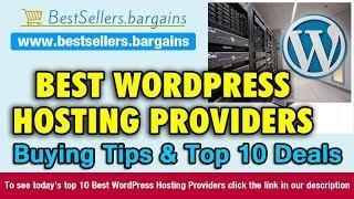 WordPress Hosting Providers Buying Tips & Top 10 Deals