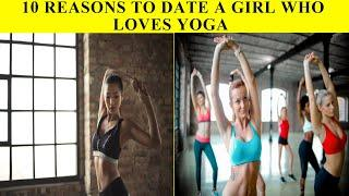 TOP 10 REASONS TO DATE A YOGA GIRL - CURIOUS SIDE