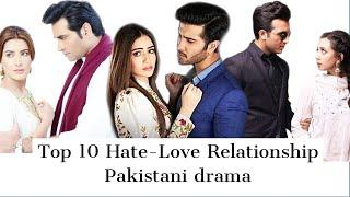 TOP 10 Hate- Love Relationship Pakistani Drama (Part 1) Recommended