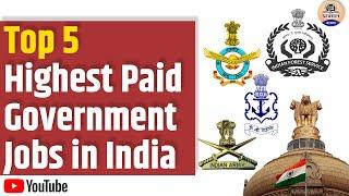 Top 5 Highest Paid Government Jobs in India || Govt Jobs 2020 | Top 5 Highest Paid Jobs | Govt Jobs