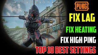 How To Fix Lag Pubg Mobile Heating Problem & High Ping Top 10 Best Settings