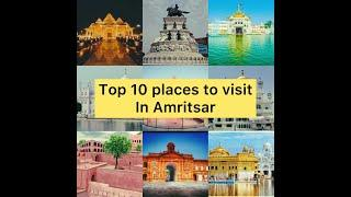 Top 10 places to visit in Amritsar|| best place to visit in amritar