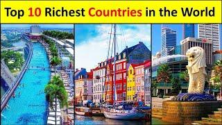 Top 10 Richest Country in the World | developed countries list | gdp per capita | luxembourg gdp