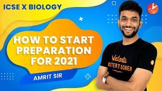 How To Start Study For Biology Class 10 ICSE 2021? How To Start a New Academic Year? Study Tips