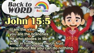 ★John 15:5★ Memory Verse for Kids | Audio Bible | Kids Bible★ after Rainbow