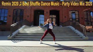 TOP Remix ♫ Best Shuffle Dance Music - Party Video Mix 2020