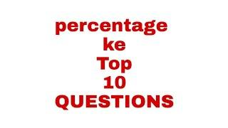 Percentage ke top 10 QUESTIONS