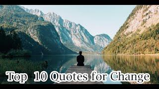 Top 10 quotes for change   Inspirational quotes for change   How to bring change in your life