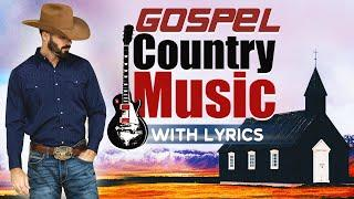 Beautiful Old Country Gospel Songs With Lyrics - Christian Country Gospel Hymns With Lyrics