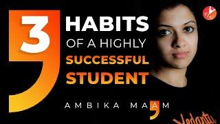 3 Habits of Highly Successful Students | Motivational Video | Secrets of Effective Students