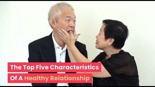 RELATIONSHIP: TOP FIVE Characteristics of a HEALTHY RELATIONSHIP