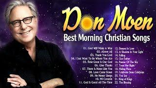Start Your Day With Morning Don Moen Christian Songs Nonstop | Encouraging Praise and Worship Songs