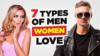 7 Types of Guys Women Find Irresistible