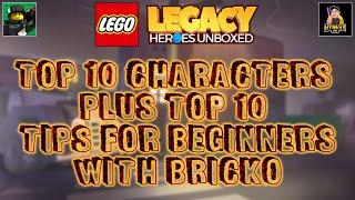 LEGO LEGACY HEROES - TOP 10 CHARACTERS AND BEGINNER TIPS (WITH BRICKO)