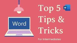 Word 2016 Intermediates - Top 5 Tips & Tricks