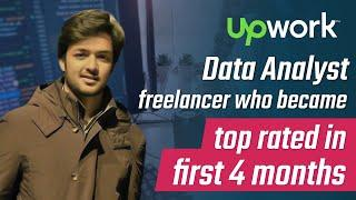 He became top rated freelancer in first 4 months on upwork   data analyst freelancer