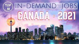 TOP 10 IN-DEMAND JOBS in CANADA in 2021