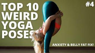 Top 10 Weird Yoga Poses For Anxiety & Belly Fat