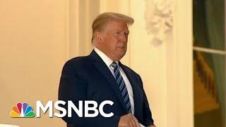 Trump Returns To WH, Says To Not Be Afraid Of Coronavirus | Morning Joe | MSNBC
