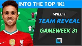 TEAM REVEAL Gameweek 31 | Into the top 1k! | Fantasy Premier League Tips GW31