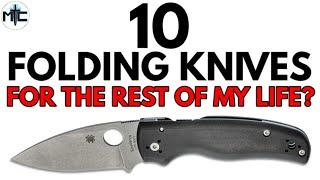 10 Folding Knives for the Rest of My Life? - The Top 10 Knives I Couldn't Live Without
