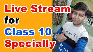 Live Stream for Class 10 Students | Board Exams 2020