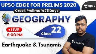 UPSC EDGE for Prelims 2020 | Geography for UPSC by Rohan Sir | Earthquake & Tsunamis
