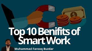 Top 10 Benefits of Smart Work | Top 10 of everything| Muhammad Farooq Buzdar
