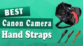 Top 5 Best Canon Camera Hand Straps 2020