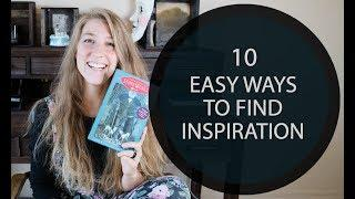 10 Easy Ways to Find Inspiration