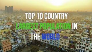 Top 10 country largest population in the world