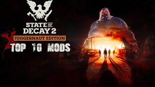 Top 10 Gameplay Mods For State Of Decay 2