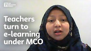 Teachers turn to e-learning under MCO