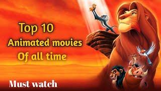 Top 10 animated movies of all time #must watch