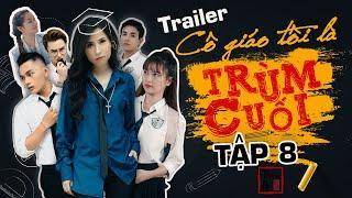 Trailer TẬP 8 CÔ GIÁO TÔI LÀ TRÙM CUỐI | My Teacher Is Big Boss Eps.8 Trailer | Thiên An
