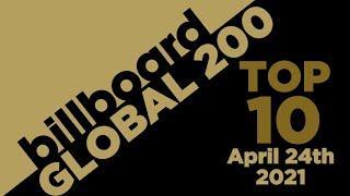 Early Release! Billboard Global 200 Top 10 Singles  (April 24th, 2021) Countdown