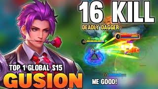 Top 1 Global Gusion S15, 16Kill Deadly Dagger Combo,Fast Hand | Gusion Gameplay | Mobile Legends✓
