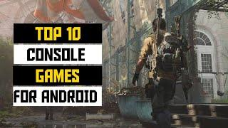 Top 10 Console Quality Games for Android || Best High Graphics Games for Android