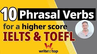 Use these 10 phrasal verbs for a higher score on IELTS & TOEFL