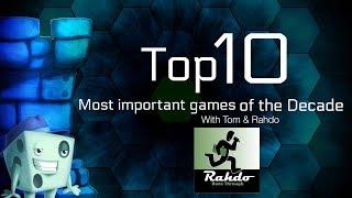 Top 10 Most Important Games of the Decade featuring Rahdo
