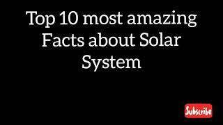 Top 10 amazing facts about solar system||interesting facts||Mr. Deviant