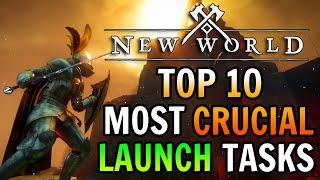 New World Top 10 Most CRUCIAL Things To Do At Launch
