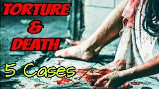 5 Torture & Death Cases That Will Blow Your Mind