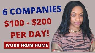 6 BEST Work At Home Companies With Jobs Paying $100 - $200 Per Day! 2019-2020
