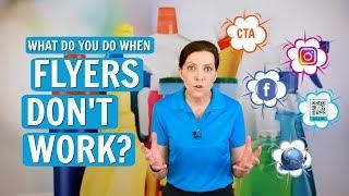 What to Do When Flyers Don't Work (House Cleaning, Maid Service)