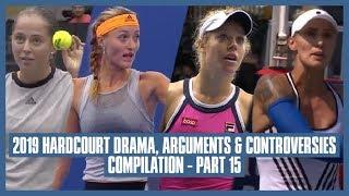 Tennis Hard Court Fights & Drama 2019 | Part 15 | Umpire's Seeing & Hearing Abilities are Questioned