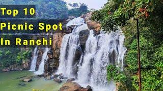 TOP 10 PICNIC SPOT IN RANCHI | TOURIST PLACE IN RANCHI |BEST PLACE TO VISIT IN NEW YEAR IN JHARKHAND
