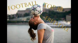 TOP 10 Freestyle Football Clips | Street freestyle