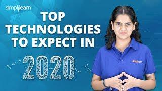 Top Technologies To Expect In 2020 | Trending Technologies In IT Industry 2020 | Simplilearn