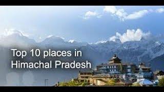 Himachal Pradesh Top 10 Tourist Place to visit  ☃️☃️❤️